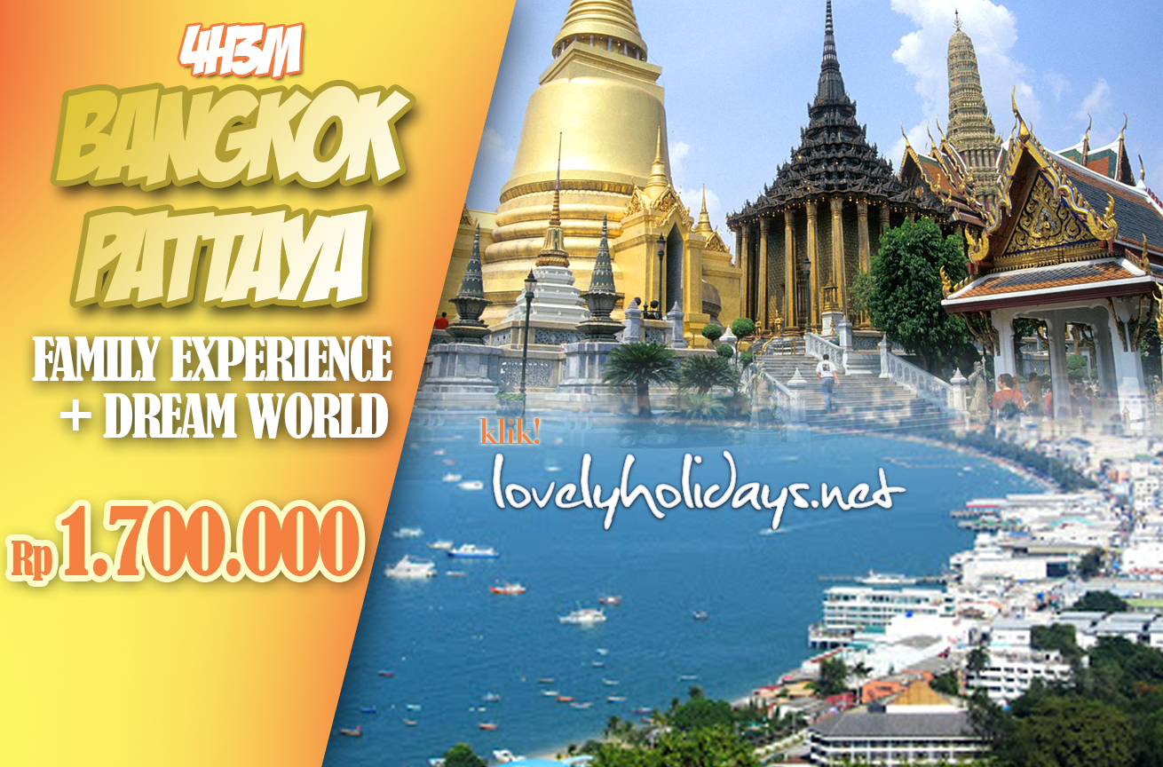 Paket Tour Luar Negeri :: Malaysia :: Thailand :: Singapore :: Turki :: Uzbekistan :: Jepang :: Italia :: Korea :: New Zealand :: Paket Tour Dalam Negeri ::  - 4H3M BANGKOK PATTAYA - FAMILY EXPERIENCE + DREAM WORLD ( GV6)